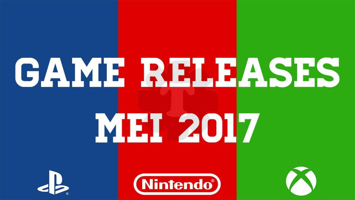 Game releases mei 2017